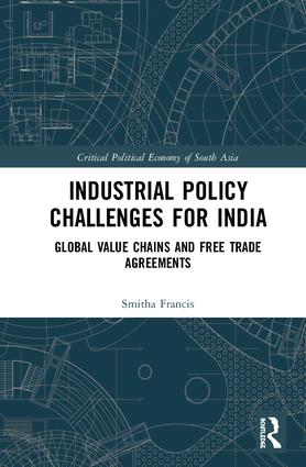 Industrial Policy Challenges for India: Global Value Chains and Free