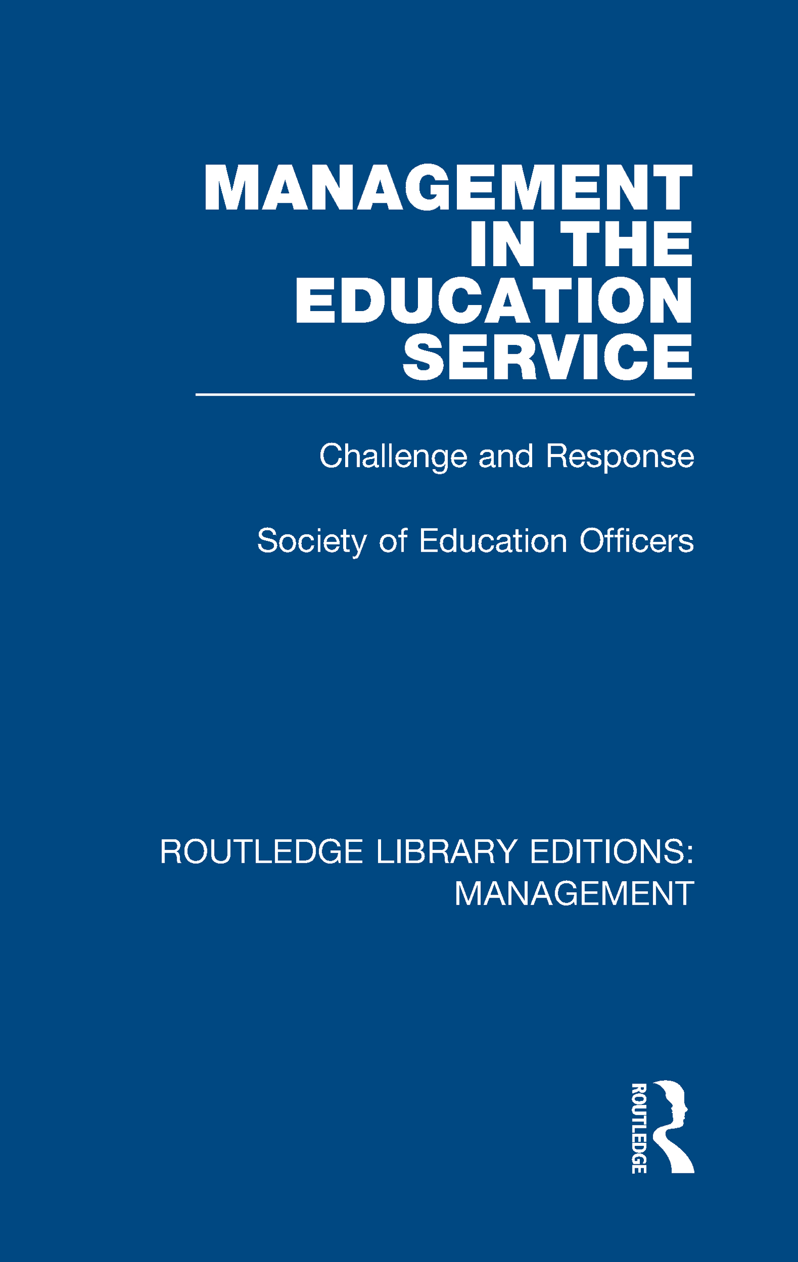 Management in the Education Service: Challenge and Response book cover