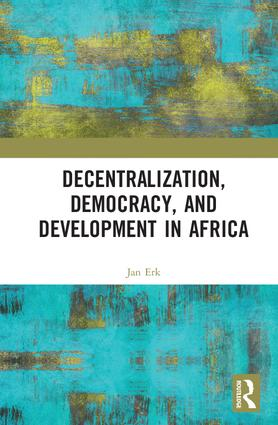 Decentralization, Democracy, and Development in Africa: 1st Edition (Hardback) book cover
