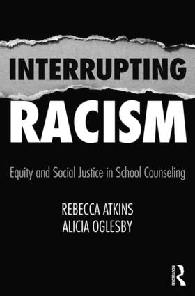 Interrupting Racism: Equity and Social Justice in School Counseling, 1st Edition (Paperback) book cover