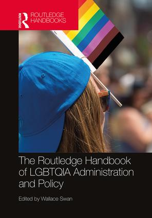 The Routledge Handbook of LGBTQIA Administration and Policy book cover