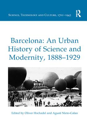 Barcelona: An Urban History of Science and Modernity, 1888–1929: 1st Edition (Paperback) book cover