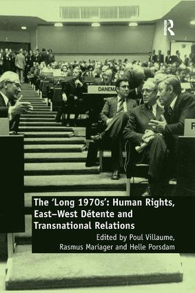 The 'Long 1970s': Human Rights, East-West Détente and Transnational Relations, 1st Edition (Paperback) book cover