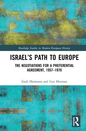 Israel's Path to Europe: The Negotiations for a Preferential Agreement, 1957–1975 book cover