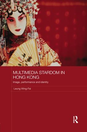 Multimedia Stardom in Hong Kong: Image, Performance and Identity book cover