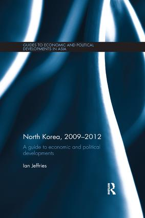 North Korea, 2009-2012: A Guide to Economic and Political Developments book cover