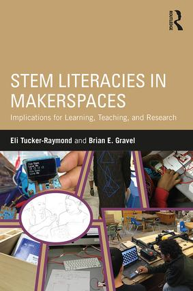 STEM Literacies in Makerspaces: Implications for Learning, Teaching, and Research, 1st Edition (Paperback) book cover