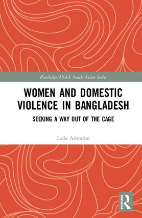 Women and Domestic Violence in Bangladesh: Seeking A Way Out of the Cage book cover