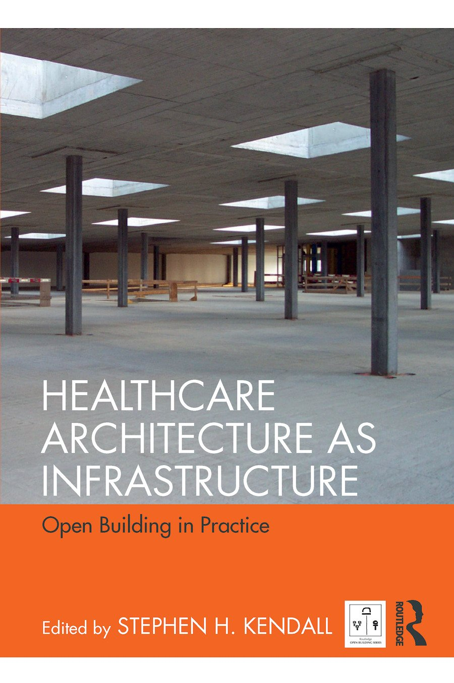 Healthcare Architecture as Infrastructure: Open Building in Practice book cover
