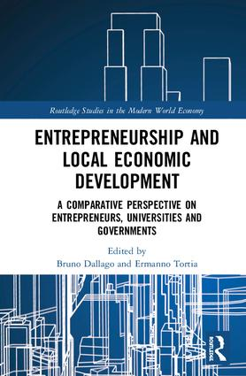 Entrepreneurship and Local Economic Development: A Comparative Perspective on Entrepreneurs, Universities and Governments, 1st Edition (Hardback) book cover