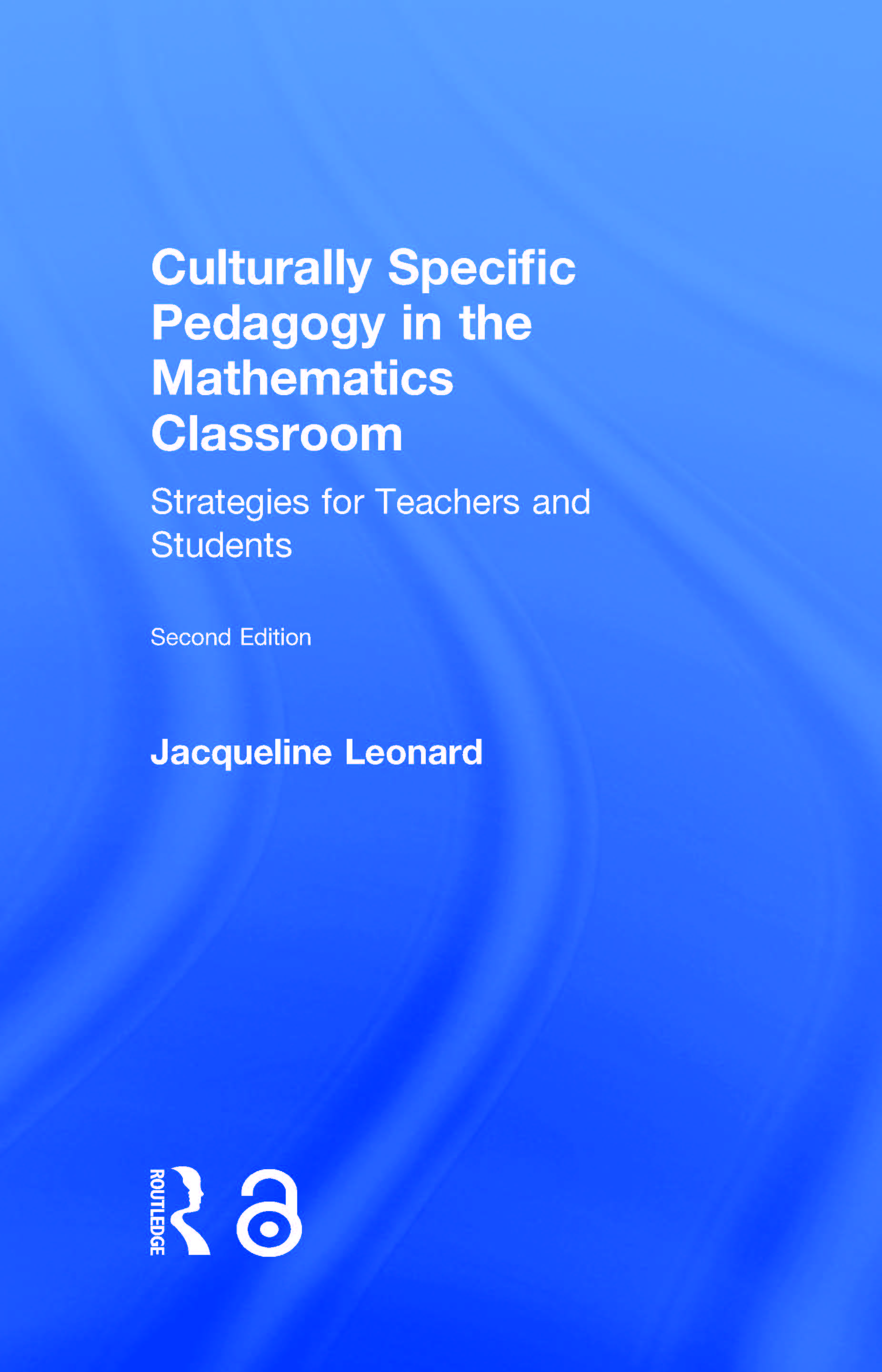 Culturally Specific Pedagogy in the Mathematics Classroom: Strategies for Teachers and Students, 2nd Edition (Hardback) book cover