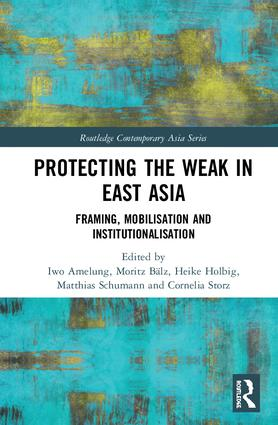 Protecting the Weak in East Asia: Framing, Mobilisation and Institutionalisation, 1st Edition (Paperback) book cover
