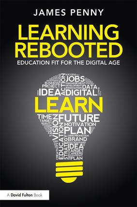 Learning Rebooted: Education Fit for the Digital Age, 1st Edition (Paperback) book cover