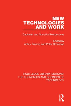 New Technologies and Work: Capitalist and Socialist Perspectives, 1st Edition (Hardback) book cover