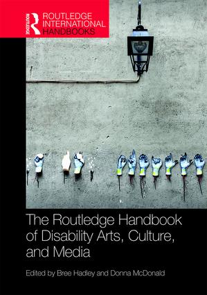 The Routledge Handbook of Disability Arts, Culture, and Media book cover