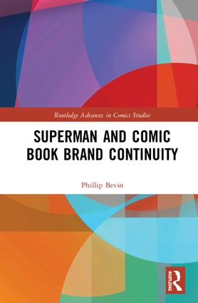 Superman and Comic Book Brand Continuity: 1st Edition (Hardback) book cover