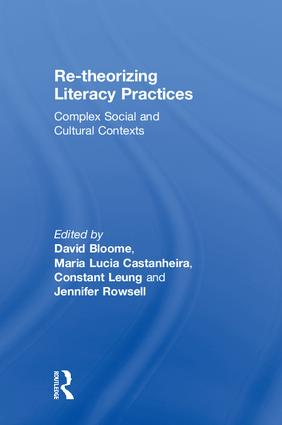 Re-theorizing Literacy Practices: Complex Social and Cultural Contexts, 1st Edition (Hardback) book cover