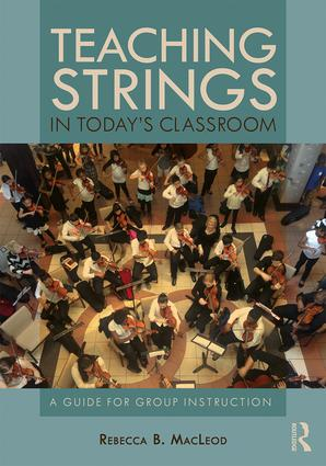 Teaching Strings in Today's Classroom: A Guide for Group Instruction, 1st Edition (Paperback) book cover