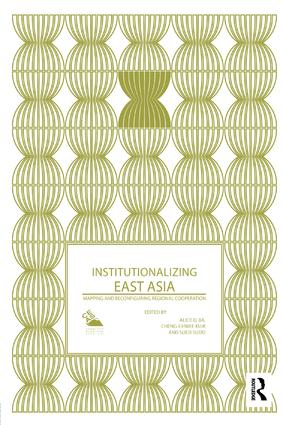 Institutionalizing East Asia: Mapping and Reconfiguring Regional Cooperation, 1st Edition (Paperback) book cover
