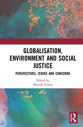 Globalisation, Environment and Social Justice: Perspectives, Issues and Concerns book cover