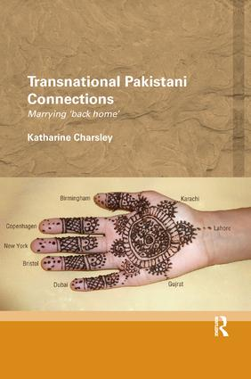 Transnational Pakistani Connections: Marrying 'Back Home', 1st Edition (Paperback) book cover