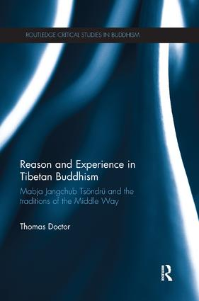 Reason and Experience in Tibetan Buddhism: Mabja Jangchub Tsöndrü and the Traditions of the Middle Way, 1st Edition (Paperback) book cover