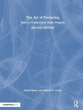 The Art of Producing: How to Create Great Audio Projects, 2nd Edition (Hardback) book cover