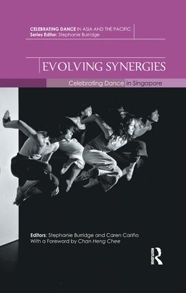 Evolving Synergies: Celebrating Dance in Singapore, 1st Edition (Paperback) book cover