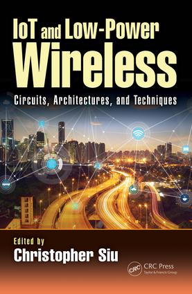 IoT and Low-Power Wireless: Circuits, Architectures, and Techniques book cover