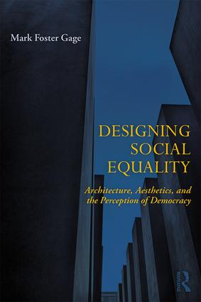 Designing Social Equality: Architecture, Aesthetics, and the Perception of Democracy book cover