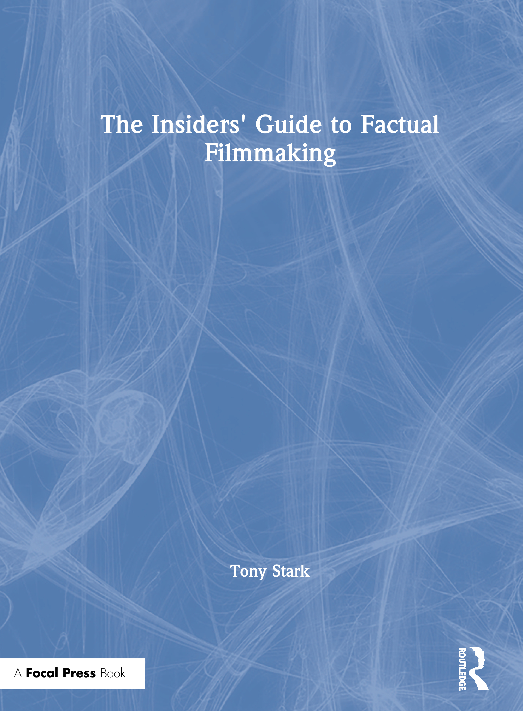 The Insiders' Guide to Factual Filmmaking book cover