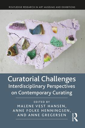 Curatorial Challenges: Interdisciplinary Perspectives on Contemporary Curating, 1st Edition (Hardback) book cover