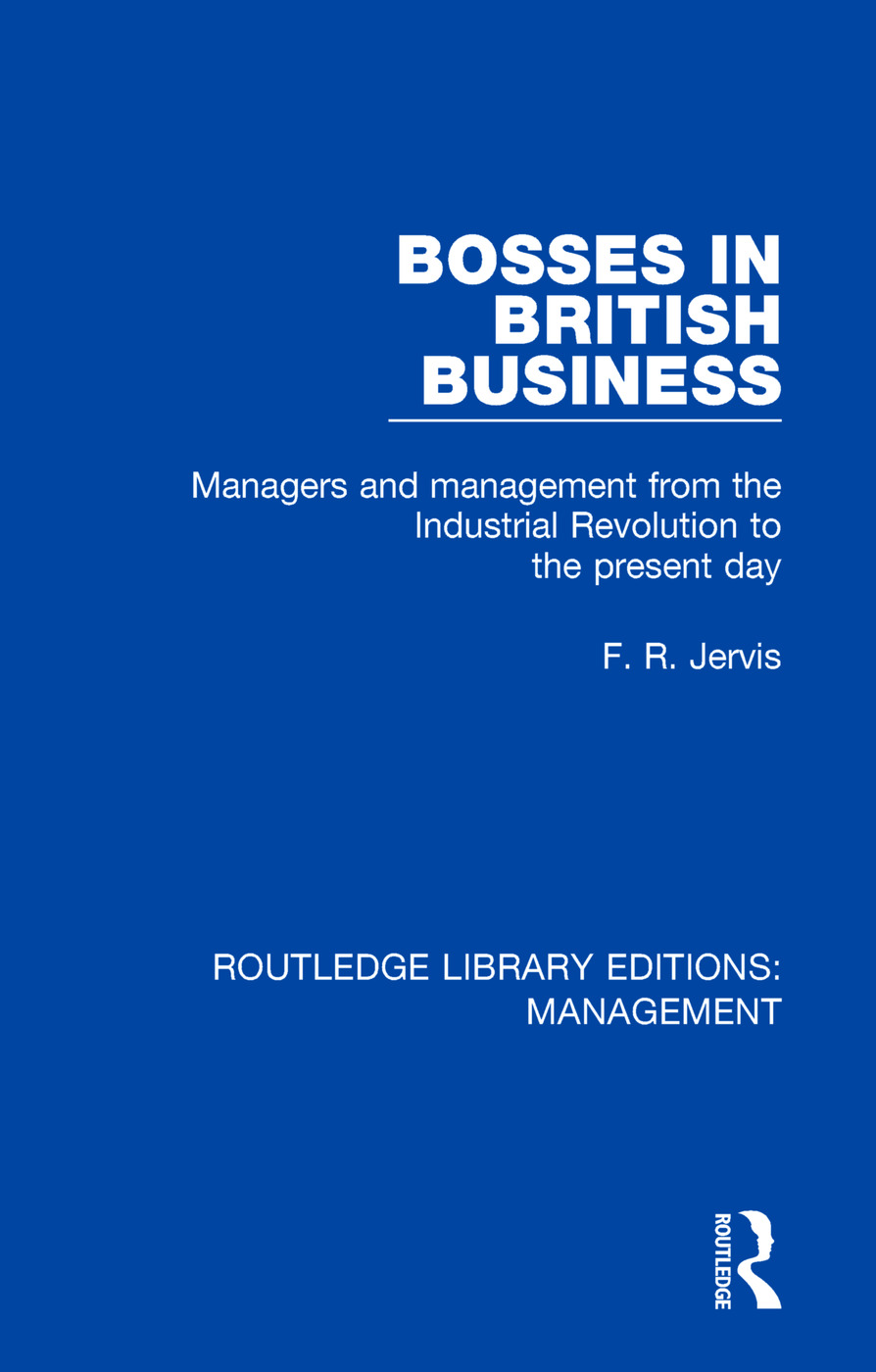 Bosses in British Business: Managers and Management from the Industrial Revolution to the Present Day book cover