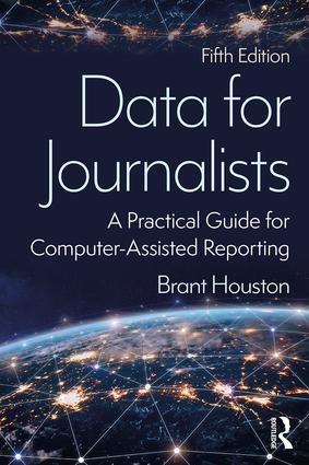 Data for Journalists: A Practical Guide for Computer-Assisted Reporting book cover