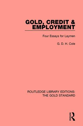 Gold, Credit and Employment: Four Essays for Laymen, 1st Edition (Hardback) book cover