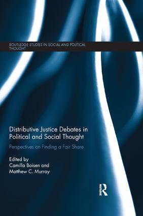 Distributive Justice Debates in Political and Social Thought: Perspectives on Finding a Fair Share book cover