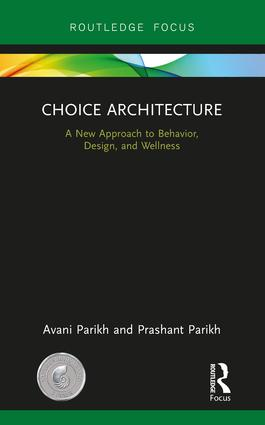 Choice Architecture: A new approach to behavior, design, and wellness book cover
