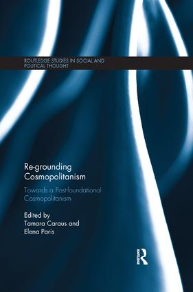 Re-Grounding Cosmopolitanism: Towards a Post-Foundational Cosmopolitanism book cover