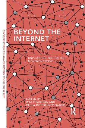 Beyond the Internet: Unplugging the Protest Movement Wave book cover