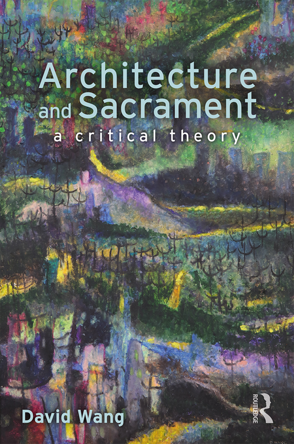Architecture and Sacrament: A Critical Theory book cover