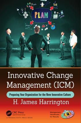 Innovative Change Management (ICM): Preparing Your Organization for the New Innovative Culture, 1st Edition (Hardback) book cover
