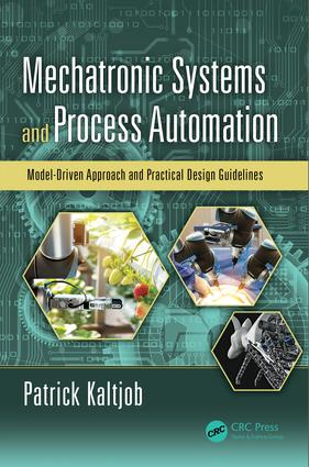 Mechatronic Systems and Process Automation: Model-Driven Approach and Practical Design Guidelines, 1st Edition (Hardback) book cover