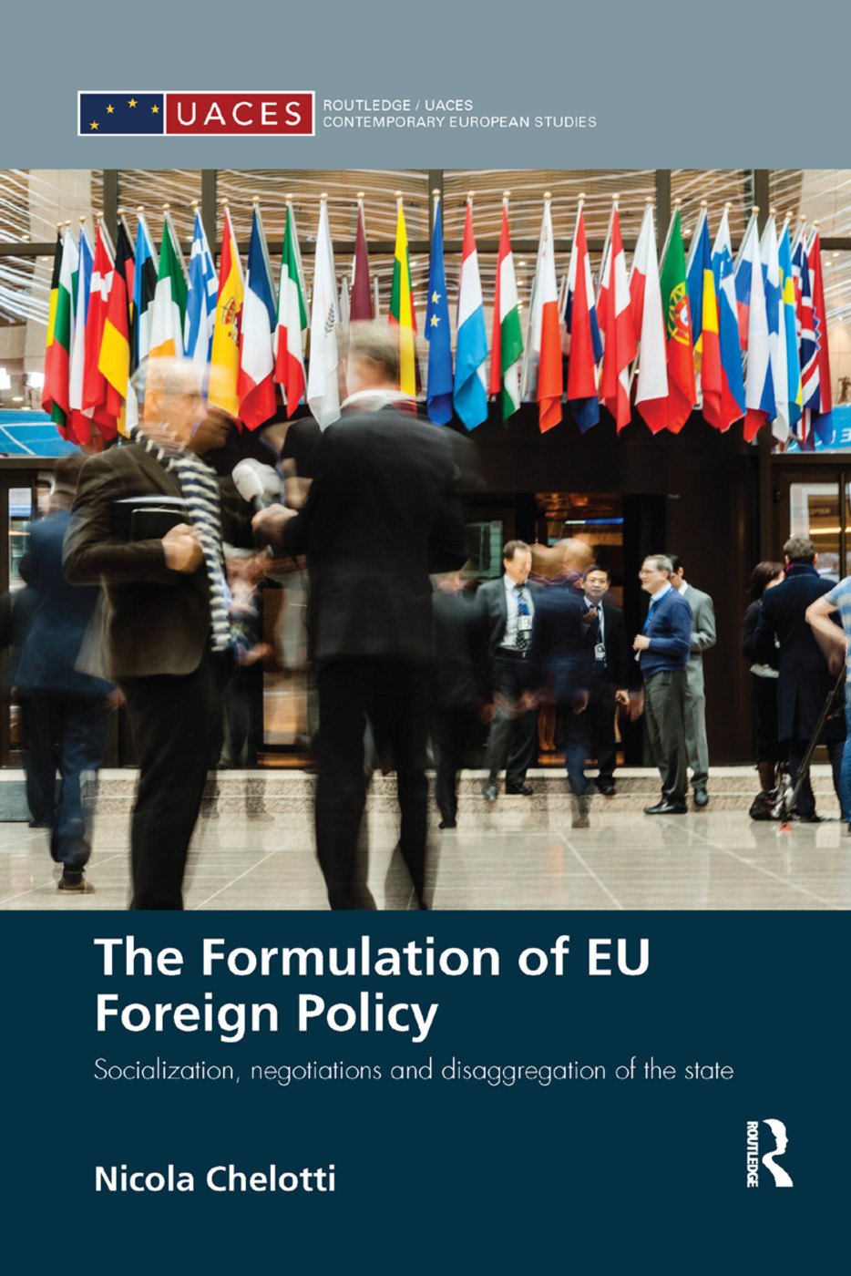 The Formulation of EU Foreign Policy: Socialization, negotiations and disaggregation of the state book cover