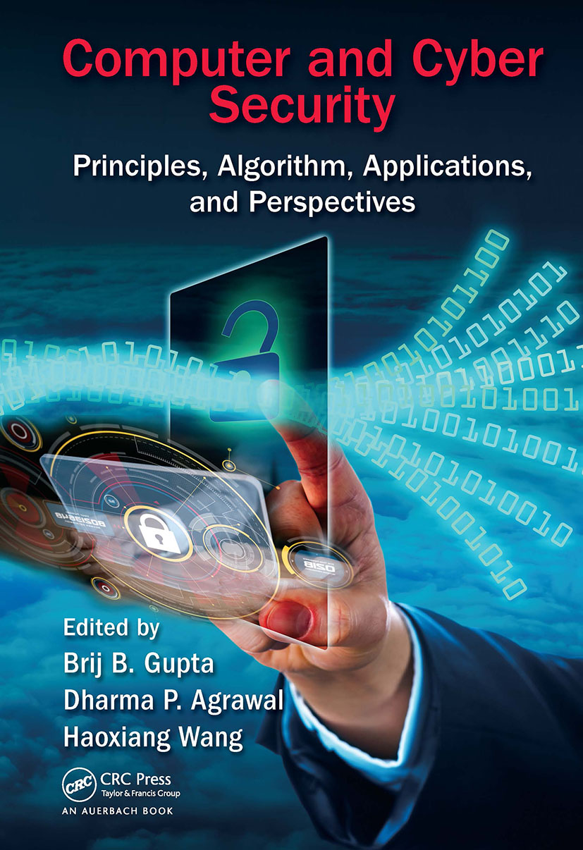 Computer and Cyber Security: Principles, Algorithm, Applications, and Perspectives book cover