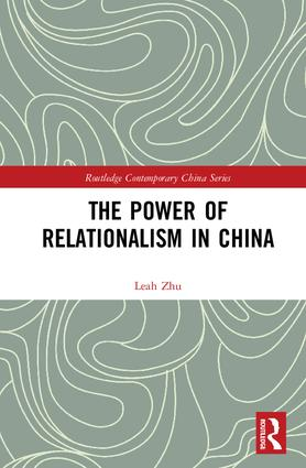 The Power of Relationalism in China: 1st Edition (Hardback) book cover