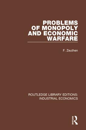 Problems of Monopoly and Economic Warfare: 1st Edition (Hardback) book cover