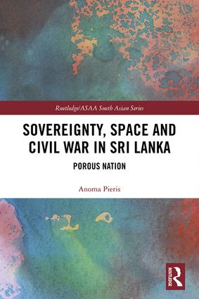 Sovereignty, Space and Civil War in Sri Lanka: Porous Nation book cover