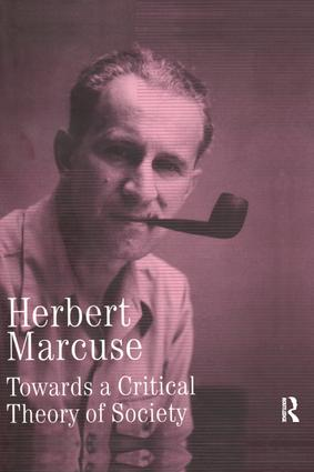 Towards a Critical Theory of Society: Collected Papers of Herbert Marcuse, Volume 2, 1st Edition (Paperback) book cover