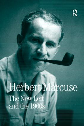 The New Left and the 1960s: Collected Papers of Herbert Marcuse, Volume 3 book cover