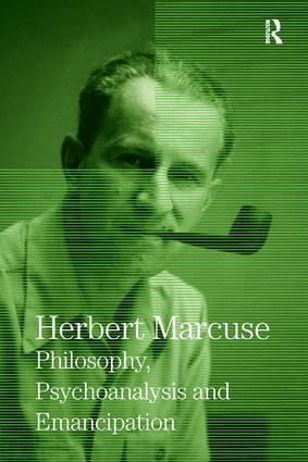 Philosophy, Psychoanalysis and Emancipation: Collected Papers of Herbert Marcuse, Volume 5, 1st Edition (e-Book) book cover